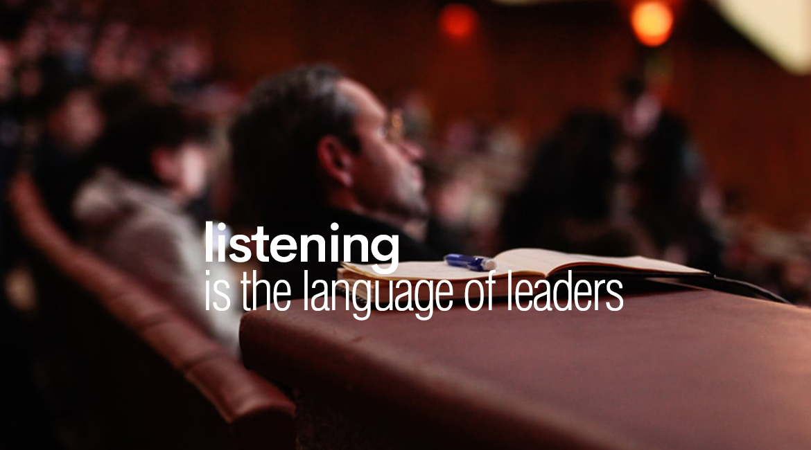 Listening is the Language of Leaders